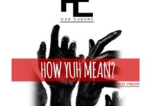 Photo of Hus Eugene – How Yuh Mean (Prod. by Finchy)