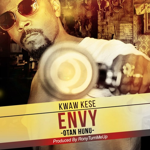 Kwaw Kese Envy Prod. By Ronyturnmeup BlissGh.com Promo - Kwaw Kese - Envy (Prod. By Ronyturnmeup)