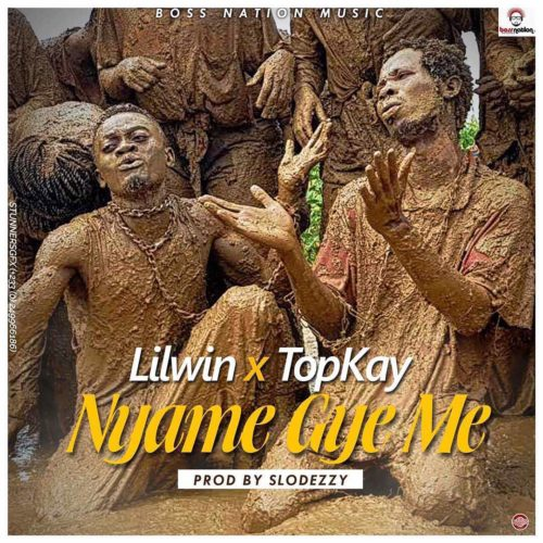 LilWin ft. Top Kay - Nyame Gye Me (Prod. by Slo Deezy)