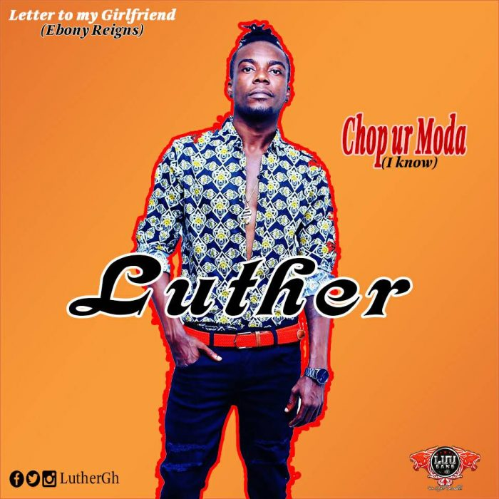 Luther Chop Your Mother Reply To Ebony BlissGh.com Promo - Luther - Chop Your Mother (Reply To Ebony)