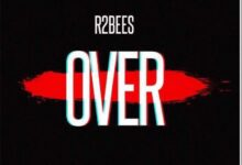 Photo of R2Bees – Over (Prod. by Killbeatz)