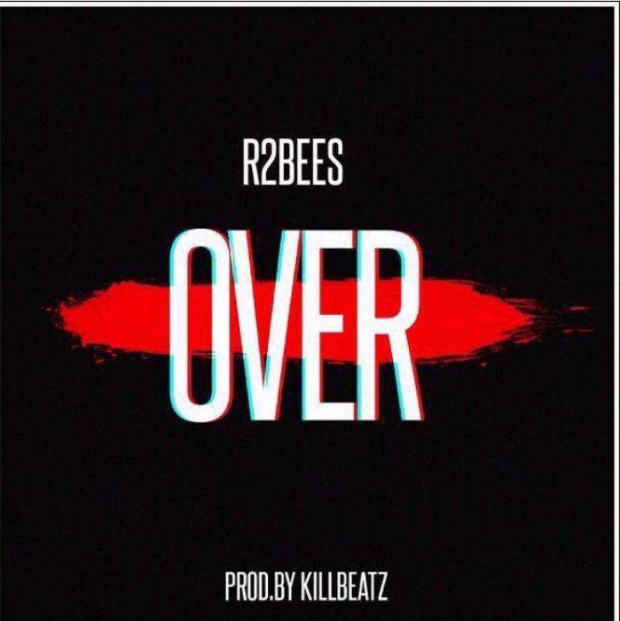 R2Bees Over Prod. by Killbeatz BlissGh.com Promo - R2Bees - Over (Prod. by Killbeatz)