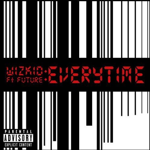 Wizkid ft. Future Everytime Prod. by Shizzi BlissGh.com Promo - Wizkid ft. Future - Everytime (Prod. by Shizzi) {Download mp3}