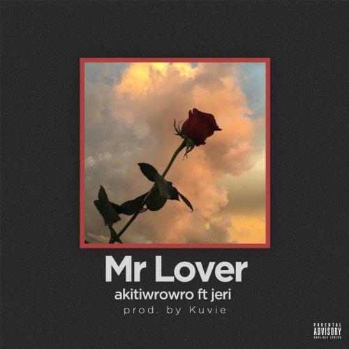 Akiti WroWro ft. Jeri Mr. Lover Prod. by Kuvie - Akiti WroWro ft. Jeri - Mr. Lover (Prod. by Kuvie)