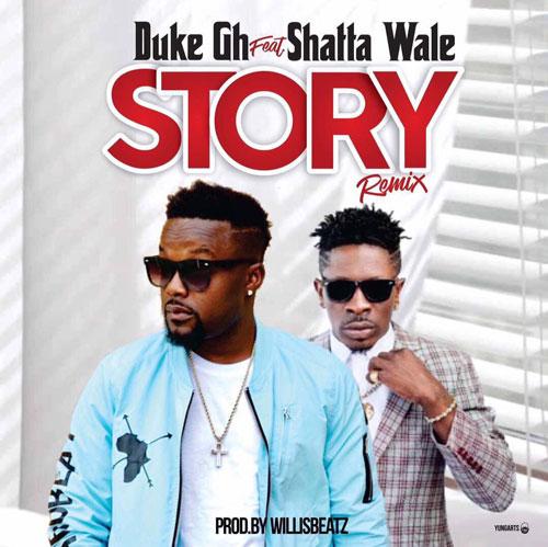Duke ft. Shatta Story Remix BlissGh.com Promo. - Duke ft. Shatta Wale - Story Remix