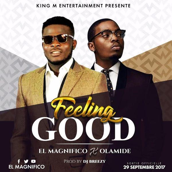 El Magnifico Ft. Olamide Feeling Good - El Magnifico ft. Olamide - Feeling Good {DL mp3}