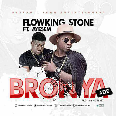 Flowking Stone ft. Ayesem Bronya ade prod by K.C Beatz - Flowking Stone ft. Ayesem - Bronya ade (prod by K.C-Beatz) {Download mp3}