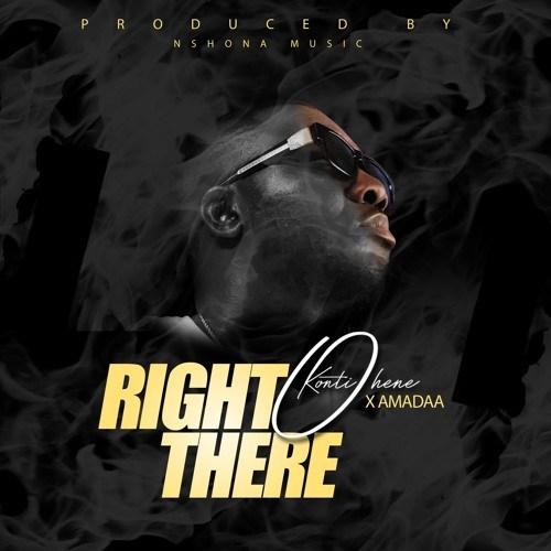 Kontihene x Amadaa Right There Prod. by Nshona Muzick - DL MP3: Kontihene x Amadaa - Right There (Prod. by Nshona Muzick)