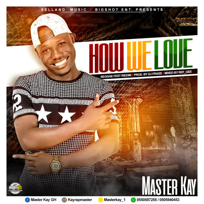 Master Kay How We Love - Master Kay - How we love {Reggae fest Riddim Mixed by Ref Gee}