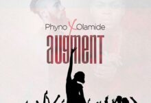 Photo of Phyno ft. Olamide – Augment