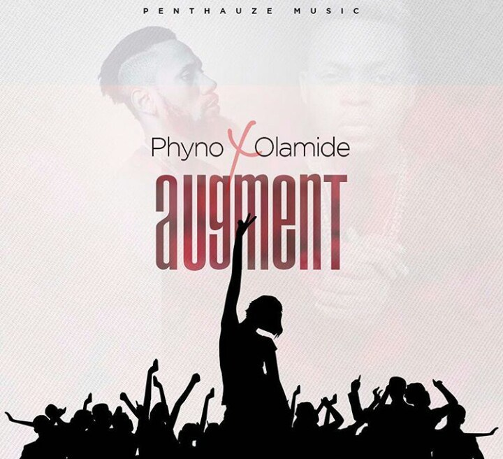 Phyno ft. Olamide Augment - Phyno ft. Olamide - Augment