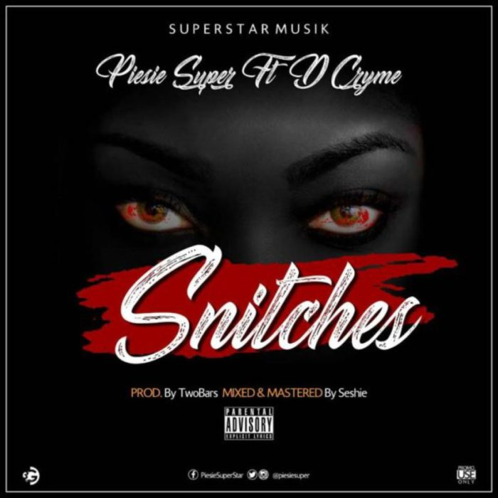 Piesie Super Snitches ft. Dr Cryme - Piesie ft. Dr Cryme - Super Snitches  (Prod. By TwoBars)