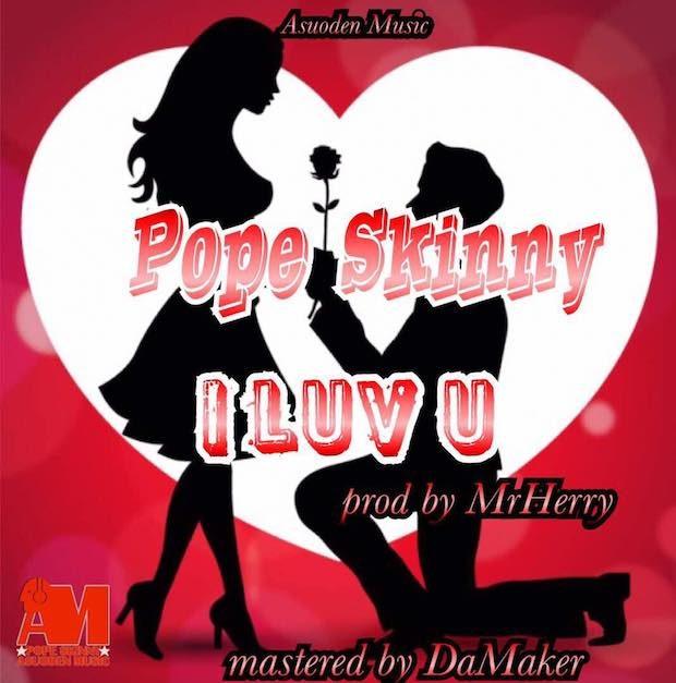 Pope Skinny I Love You - Pope Skinny - I Love You (mp3 Download)