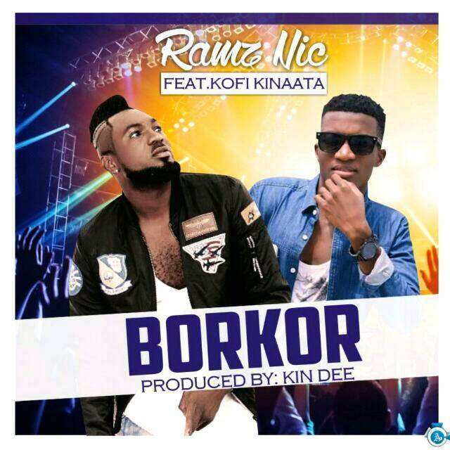 Ramz Nic ft. Kofi Kinaata Borkor Prod. By Kin - Ramz Nic ft. Kofi Kinaata - Borkor (Prod. By Kin) {Download mp3}
