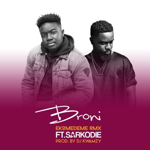 Broni ft. Sarkodie Ekomedeme - Broni ft. Sarkodie - Ekomedeme (Remix) [Download mp3]