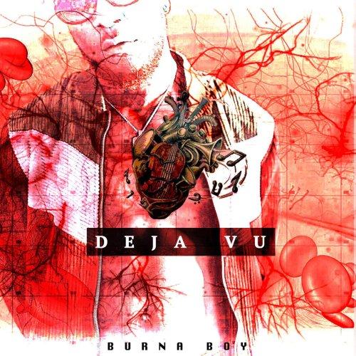 Burna Boy Deja Vu Prod. by Chopstix - Burna Boy ~ Deja Vu (Prod. by Chopstix)