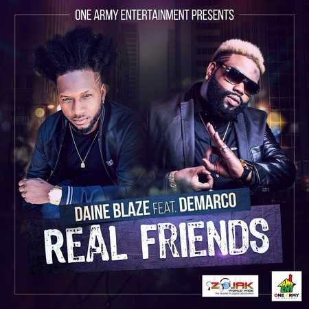 Daine Blaze ft. Demarco Real Friends - Daine Blaze ft. Demarco - Real Friends