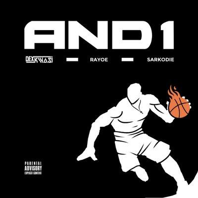 Dex Kwasi AND 1 ft. Rayoe Sarkodie - Dex Kwasi - AND 1 ft. Rayoe, Sarkodie [mp3 Download]