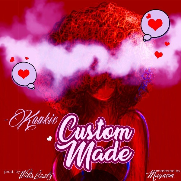 Kaakie Custom Made Prod. by Willis Beatz - Kaakie - Custom Made (Prod. by Willis Beatz) ~ Download