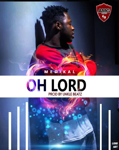 Medikal OH LORD - Medikal - OH LORD {Download mp3}
