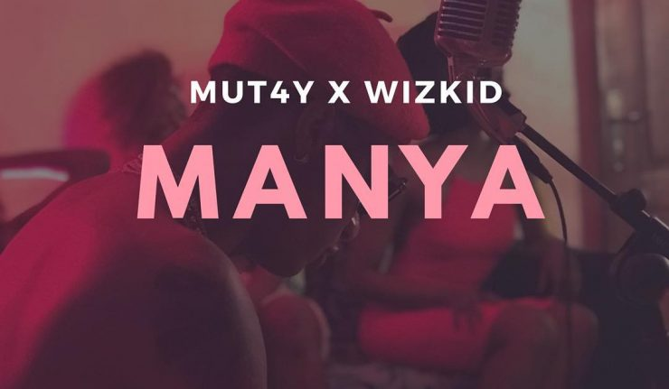 Photo of Mut4y X Wizkid – Manya (Prod. By Kill Tunes)