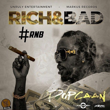 Popcaan Rich And Bad - Popcaan - Rich And Bad (Markus Records)