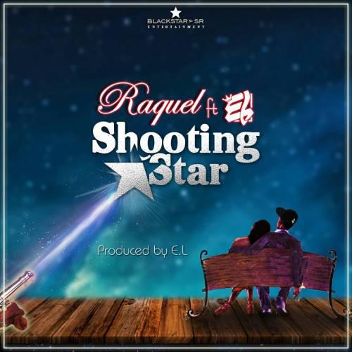 Raquel ft. E.L Shooting Star - Raquel ft. E.L - Shooting Star {Download mp3}