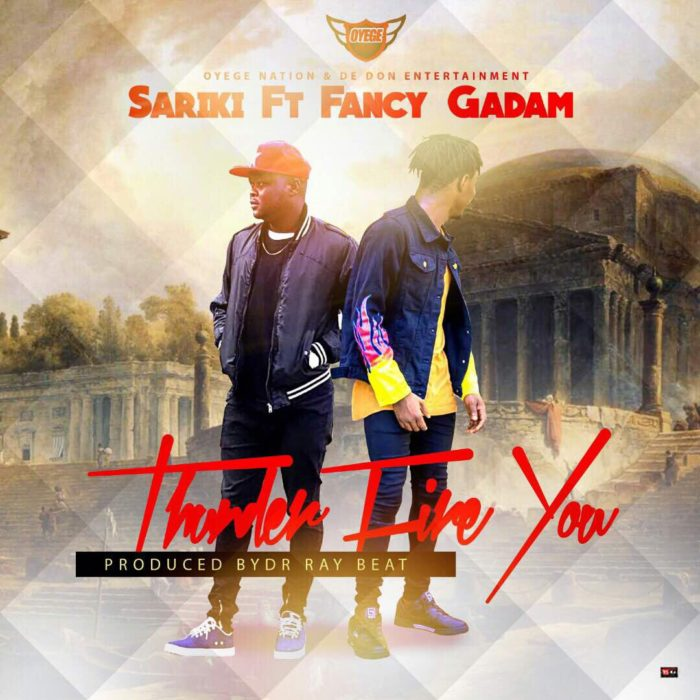 Sariki ft. Fancy Gadam Thunder fire you - Sariki ft. Fancy Gadam - Thunder fire you {Download mp3}