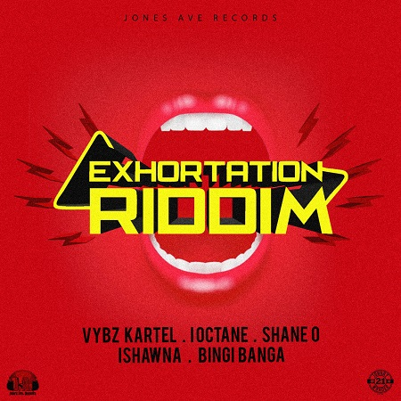 Shane O Ungrateful Exhortation Riddim - Exhortation Riddim ft. Vybz Kartel, I-Octane, Ishawna, Shane O (Jones Ave Records)