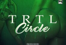 Photo of TRTL – Circle ft Dj TheBoy
