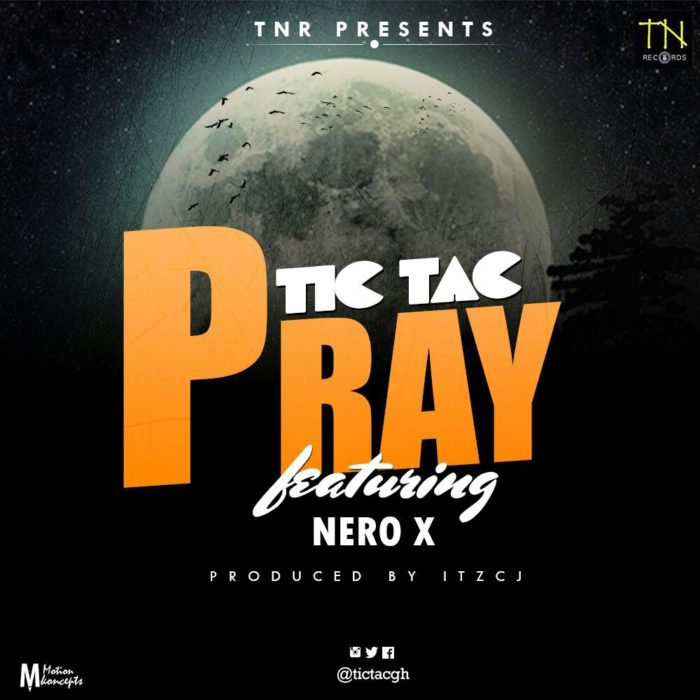 Tictac ft. Nero X Pray ITZ CJ - Tictac ft. Nero X - Pray (ITZ CJ)