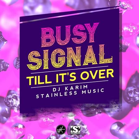 Busy Signal Till Its Over - Busy Signal - Till Its Over