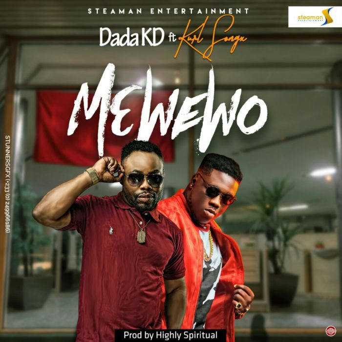 DADA KD ft. Kurl Songx Me We Wo - DADA KD ft. Kurl Songx - Me We Wo (Prod. By Kaywa)