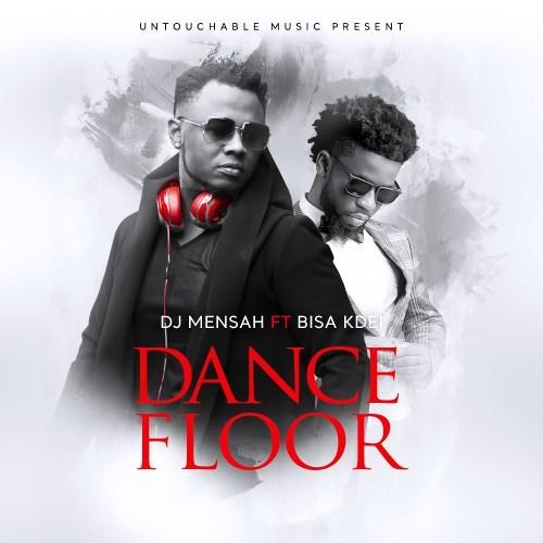 DJ Mensah ft. Bisa Kdei Dance Floor - DJ Mensah ft. Bisa Kdei - Dance Floor
