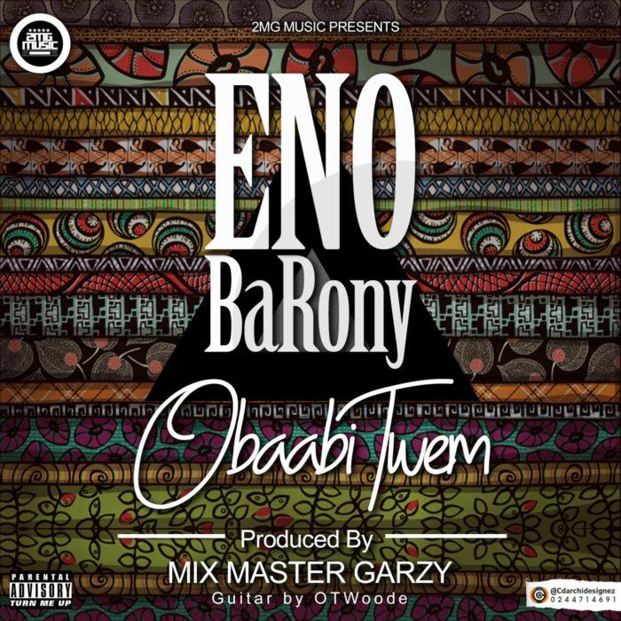 Eno Barony Obaabi Twem - Eno Barony - Obaabi Twem