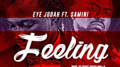 Photo of Eye Judah ft. Samini - Feeling