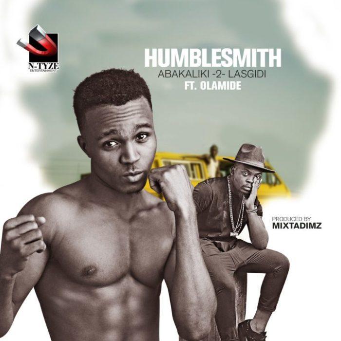 Humblesmith ft. Olamide Abakaliki 2 Lasgidi - Humblesmith ft. Olamide - Abakaliki 2 Lasgidi