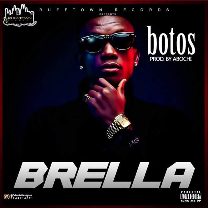 IMG 20171205 231647 126 - Brella - Botos (Prod By Abochi)