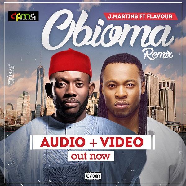 J.Martins Obioma - J.Martins ft. Flavour - Obioma (Remix)