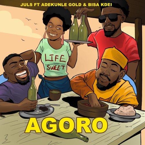Juls ft. Adekunle Gold x Bisa Kdei Agoro - Juls ft. Adekunle Gold x Bisa Kdei - Agoro