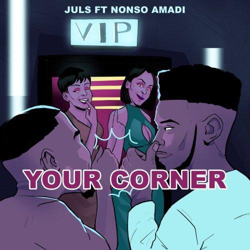 Juls ft. Nonso Amadi Your Corner - Juls ft. Nonso Amadi - Your Corner