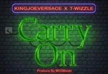Photo of KingJoeVersace x T Wizzle – Carry On (Prod. By M.O.G)