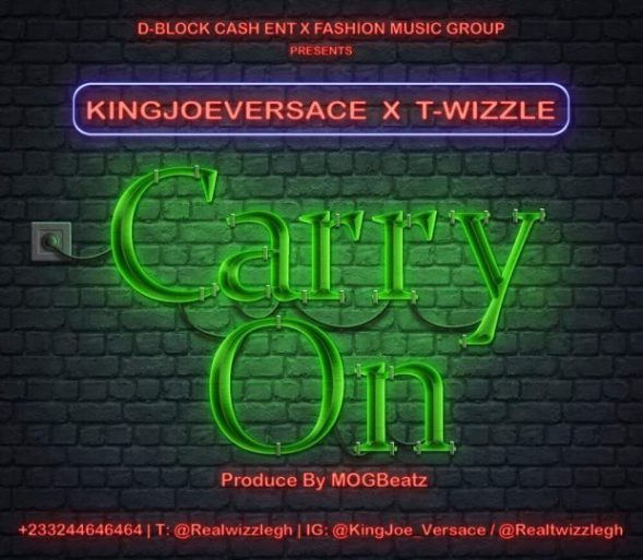 KingJoeVersace x T Wizzle Carry On - KingJoeVersace x T Wizzle - Carry On (Prod. By M.O.G)