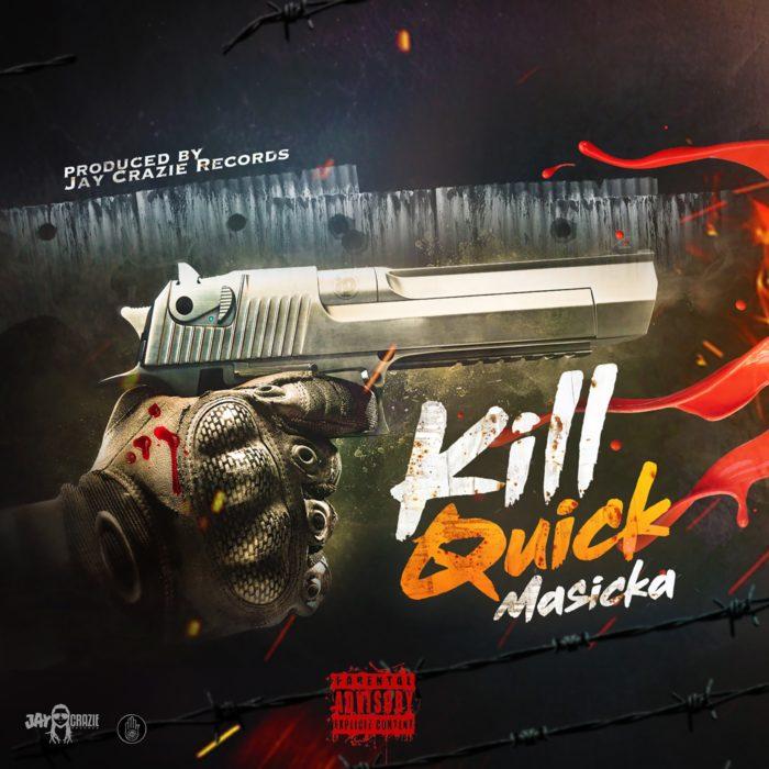 Masicka Kill Quick - Masicka - Kill Quick