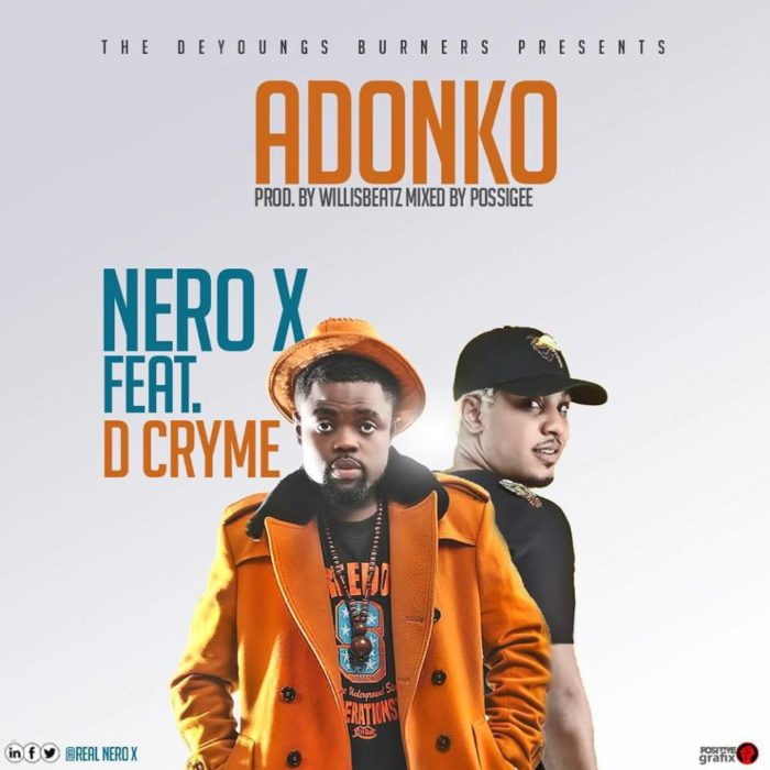Nero X ft. Dr Cryme Adonko - Nero X ft. Dr Cryme - Adonko (Prod. by Willisbeatz)