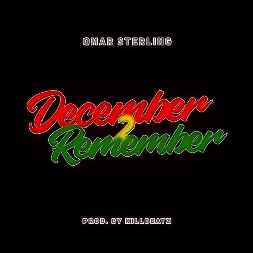 Omar Sterling - Omar Sterling - December 2 Remember (Prod. by Killbeatz)