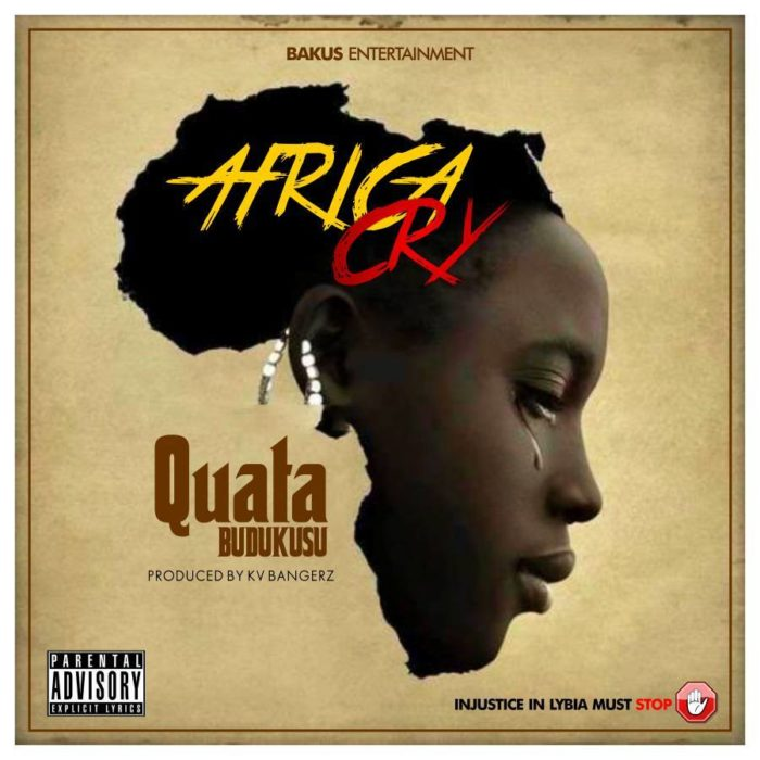 Quata Budukusu Africa Cry - Quata Budukusu - Africa Cry (Prod. By KV Bangerz)