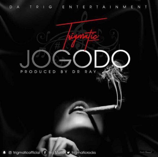 Trigmatic Jogodo - Trigmatic - Jogodo (Prod by drraybeat)