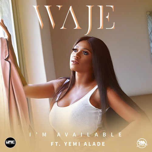 Waje ft. Yemi Alade Im Available - Waje ft. Yemi Alade - I'm Available (Prod. by Young D)