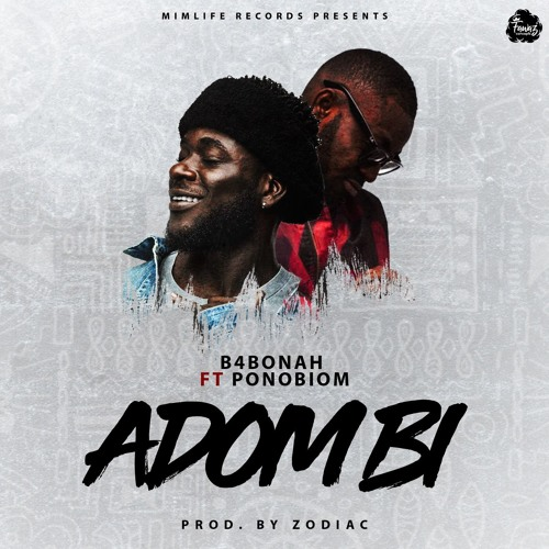 B4Bonah ft. PonoBiom Adom Bi Prod. By Zodiac - B4Bonah ft. PonoBiom - Adom Bi (Prod. By Zodiac)